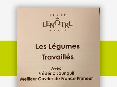 Actu École Lenotre - Frederic Jaunault MOF Primeur Fruits Legumes