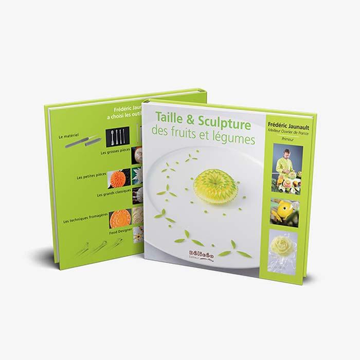 Édition Taille & Sculpture des fruits et légumes - Frederic Jaunault MOF Primeur Fruits Legumes