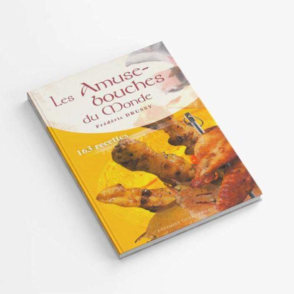 Édition Les Amuse-bouches du Monde - Frederic Jaunault MOF Primeur Fruits Legumes