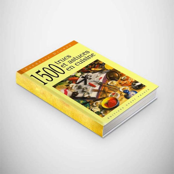 Édition 1500 trucs & astuces en cuisine - Frederic Jaunault MOF Primeur Fruits Legumes