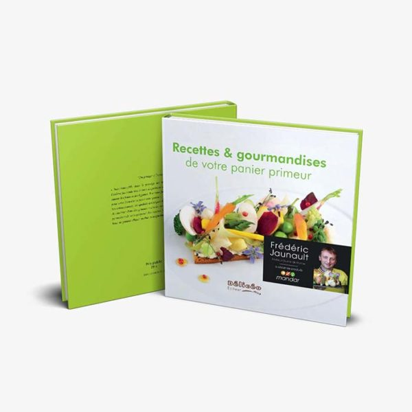 Édition Recettes & gourmandises de votre panier primeur - Frederic Jaunault MOF Primeur Fruits Legumes