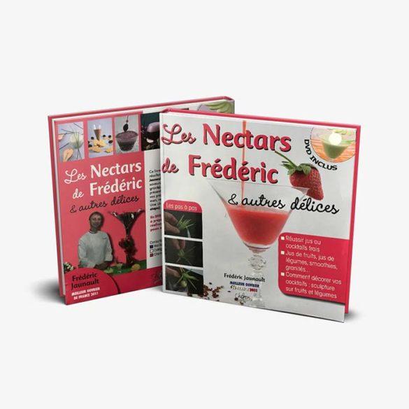 Édition Les Nectars de Frédéric & autres délices - Frederic Jaunault MOF Primeur Fruits Legumes